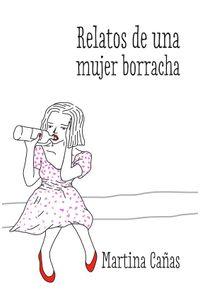 lib-relatos-de-una-mujer-borracha-penguin-random-house-9789569646096