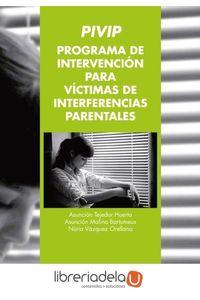 ag-programa-de-intervencion-para-victimas-de-interferencias-parentales-pivip-eos-instituto-de-orientacion-psicologica-asociados-9788497274975