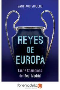 ag-reyes-de-europa-las-12-champions-del-real-madrid-la-esfera-de-los-libros-sl-9788491642442