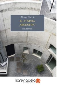 ag-el-tenista-argentino-editorial-pretextos-9788417143596
