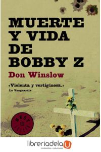 ag-muerte-y-vida-de-bobby-z-debolsillo-9788499894386