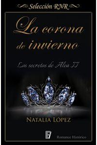 lib-la-corona-de-invierno-los-secretos-de-alea-2-penguin-random-house-9788490697450