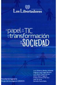 el-papel-de-las-tic-en-la-transformacion-de-la-sociedad-9789589146668-ulib