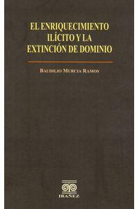 el-enriquecimiento-ilicito-y-la-extincion-de-dominio-9789587491319-inte