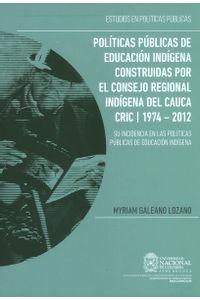 politicas-publicas-de-educacion-indigena-construidas-por-el-consejo-9789587754926-unal
