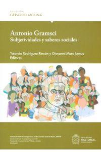 antonio-gramsci-subjetividades-y-saberes-sociales-9789587756685-unal
