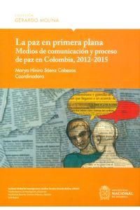 la-paz-en-primera-plana-9789587830644-unal