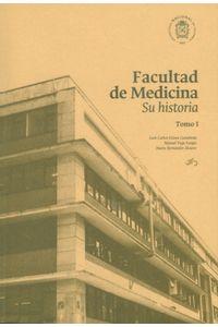 facultad-de-medicina-su-historia-tomo-i-9789587832532-unal