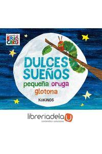 ag-dulces-suenos-pequena-oruga-glotona-editorial-kokinos-9788417074012