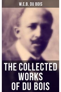 bw-the-collected-works-of-du-bois-musaicum-books-9788027240579