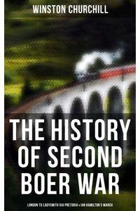 bw-the-history-of-second-boer-war-london-to-ladysmith-via-pretoria-amp-ian-hamiltons-march-musaicum-books-9788027242139