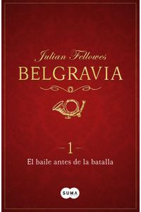 lib-el-baile-antes-de-la-batalla-belgravia-1-penguin-random-house-9788491291442