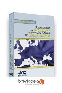 ag-la-adhesion-de-la-union-europea-al-convenio-europeo-de-derechos-humanos-jm-bosch-editor-9788494809651