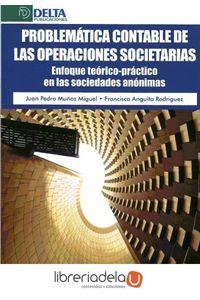 ag-problematica-contable-de-las-operaciones-societarias-enfoque-teoricopractico-en-las-sociedades-anonimas-delta-publicaciones-9788416383191