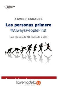 ag-las-personas-primero-alwayspeoplefirst-las-claves-de-10-anos-de-exito-plataforma-editorial-sl-9788417002244