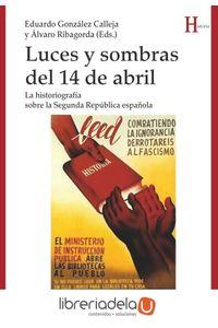 ag-luces-y-sombras-del-14-de-abril-la-historiografia-sobre-la-segunda-republica-espanola-biblioteca-nueva-9788416647613