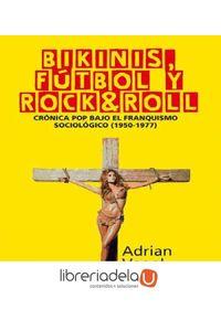 ag-bikinis-futbol-y-rockroll-cronica-pop-bajo-el-franquismo-sociologico-19501977-foca-ediciones-y-distribuciones-generales-sl-9788416842025