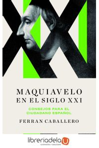 ag-maquiavelo-para-el-siglo-xxi-el-principe-en-la-era-del-populismo-editorial-ariel-9788434425408