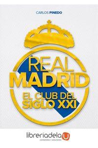ag-real-madrid-el-club-del-siglo-xxi-lid-editorial-empresarial-sl-9788416894376