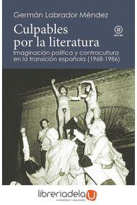 ag-culpables-por-la-literatura-imaginacion-politica-y-contracultura-en-la-transicion-espanola-19681986-ediciones-akal-9788446044314