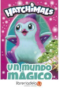 ag-hatchimals-un-mundo-magico-ediciones-beascoa-9788448848842
