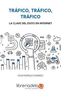 ag-trafico-trafico-trafico-las-claves-del-exito-en-internet-anaya-multimedia-9788441538979