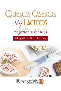 ag-quesos-caseros-sin-lacteos-deliciosas-recetas-con-quesos-veganos-artesanos-editorial-sirio-9788417030216