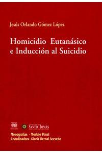 homicidio-eutanasico-e-induccion-al-suicidio-9789588255279-inte