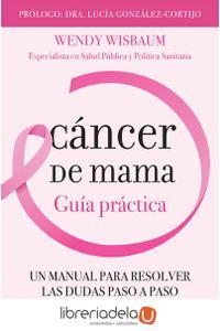 ag-cancer-de-mama-guia-practica-la-esfera-de-los-libros-sl-9788491644170