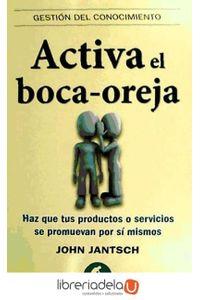 ag-activa-el-bocaoreja-haz-que-tus-productos-o-servicios-se-promuevan-por-si-mismos-empresa-activa-9788492452682