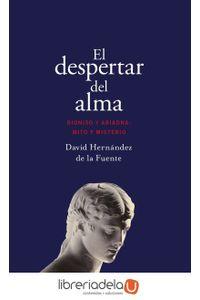 ag-el-despertar-del-alma-dioniso-y-ariadna-mito-y-misterio-editorial-ariel-9788434425835