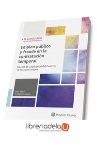 ag-empleo-publico-y-fraude-en-la-contratacion-temporal-efectos-de-la-aplicacion-del-derecho-de-la-union-europea-el-consultor-de-los-ayuntamientos-9788470527388