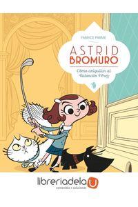ag-astrid-bromuro-1-como-aniquilar-al-ratoncito-perez-dibbuks-9788416507634