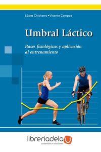 ag-umbral-lactico-bases-fisiologicas-y-aplicacion-al-entrenamiento-editorial-medica-panamericana-sa-9788498351804