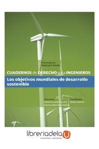 ag-cuadernos-de-derecho-para-ingenieros-43-los-objetivos-mundiales-de-desarrollo-sostenible-la-ley-9788490207536