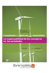ag-cuadernos-de-derecho-para-ingenieros-44-la-responsabilidad-de-los-consejeros-en-las-sociedades-la-ley-9788490207543