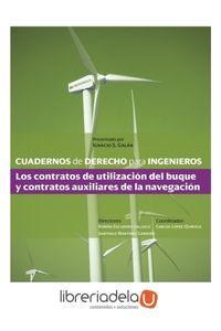 ag-cuadernos-de-derecho-para-ingenieros-45-los-contratos-de-utilizacion-del-buque-y-contratos-auxiliares-de-la-navegacion-la-ley-9788490207550
