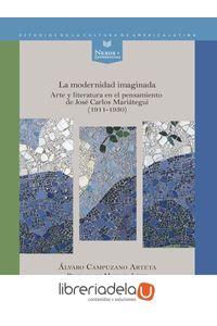 ag-la-modernidad-imaginada-arte-y-literatura-en-el-pensamiento-de-jose-carlos-mariategui-19111930-iberoamericana-editorial-vervuert-sl-9788484899891