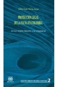 proteccion-legal-de-la-fauna-en-colombia-evaluacion-frente-a-su-comercio-9789587491807-inte