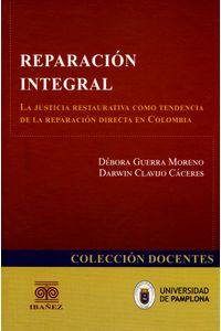 reparacion-integral-la-justicia-restaurativa-como-tendencia-de-la-reparacion-directa-en-colombia-9789587494655-inte