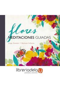 ag-flores-meditaciones-guiadas-b-ediciones-b-9788466661348