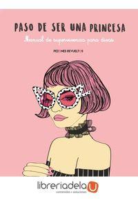ag-paso-de-ser-una-princesa-manual-de-supervivencia-para-divas-lunwerg-editores-9788416890200