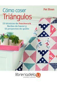 ag-como-coser-triangulos-13-tecnicas-de-patchwork-faciles-de-hacer-y-12-proyectos-de-quilts-editorial-el-drac-sl-9788498745597