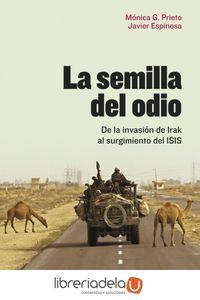 ag-la-semilla-del-odio-de-la-invasion-de-irak-al-surgimiento-del-isis-editorial-debate-9788499927466