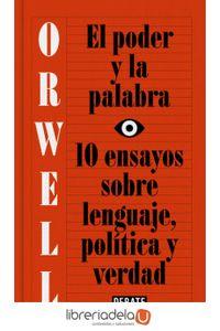 ag-el-poder-y-la-palabra-10-ensayos-sobre-lenguaje-politica-y-verdad-editorial-debate-9788499927817