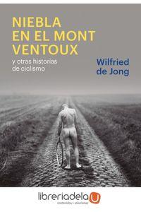 ag-niebla-en-el-mont-ventoux-y-otras-historias-de-ciclismo-los-libros-del-lince-sl-9788415070849
