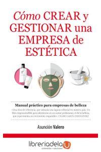 ag-como-crear-y-gestionar-una-empresa-de-estetica-manual-practico-para-empresas-de-belleza-editorial-almuzara-9788416776467