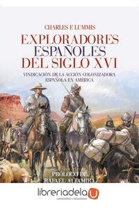 ag-exploradores-espanoles-del-siglo-xvi-vindicacion-de-la-accion-colonizadora-espanola-en-america-editorial-edaf-sl-9788441437449