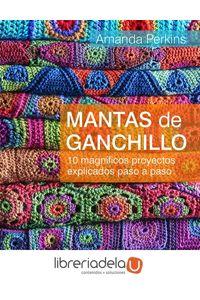 ag-mantas-de-ganchillo-10-magnificos-proyectos-explicados-paso-a-paso-editorial-el-drac-sl-9788498745566