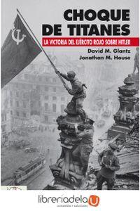 ag-choque-de-titanes-la-victoria-del-ejercito-rojo-sobre-hitler-desperta-ferro-ediciones-9788494518782